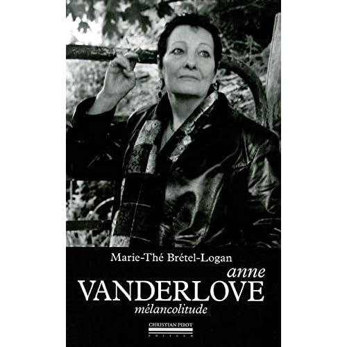 Anne Vanderlove: Melancolitude