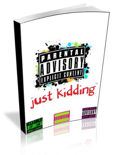 Parental Advisory explicit content Just Kidding (English Edition)
