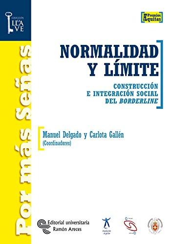 Normalidad y límite: Construcción e integración social del Borderline (Por más Señas.La llave) por Manuel Delgado Ruiz