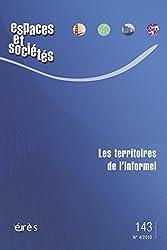Espaces et sociétés, N° 143, Décembre 201 : Les territoires de l'informel