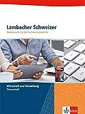 Lambacher Schweizer Mathematik für die Fachhochschulreife: Themenheft Wirtschaft und Verwaltung (Lambacher Schweizer für die Fachhochschulreife)