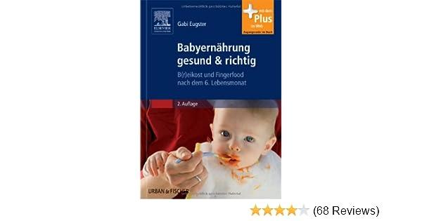 Babyernährung gesund & richtig: B r eikost und Fingerfood nach dem 6 ...