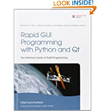 Rapid GUI Programming with Python and Qt: The Definitive Guide to PyQt Programming (Prentice Hall Open Source Software Development)