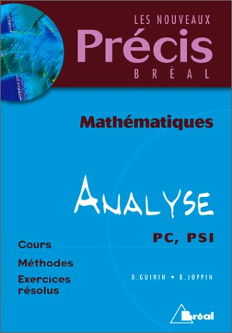 Mathématiques, analyse, PC-PSI (cours, méthodes, exercices résolus)