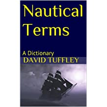 Nautical Terms: A Dictionary