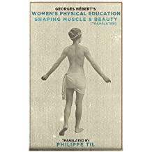 Women's Physical Education: Shaping Muscle & Beauty (The Natural Method)