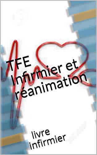 Couverture du livre TFE infirmier et réanimation: livre infirmier