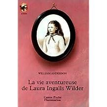 La Vie aventureuse de Laura Ingalls Wilder