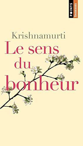 Le sens du bonheur par Jiddu Krishnamurti