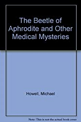 The Beetle of Aphrodite and Other Medical Mysteries