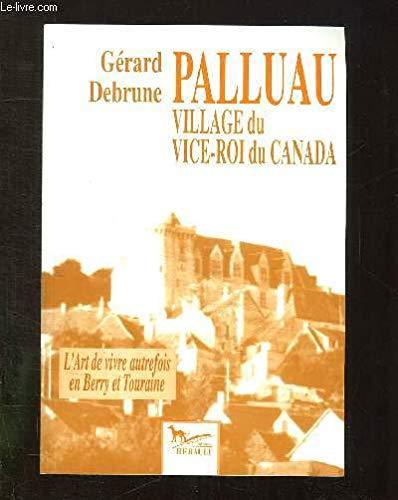 Palluau : L'art de vivre autrefois en Berry et Touraine