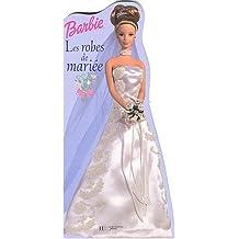Barbie : Robes de mariées