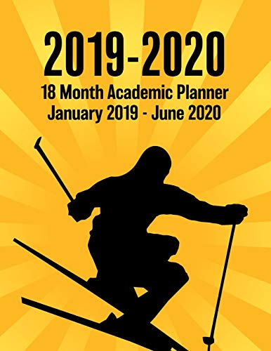 2019 - 2020 - 18 Month Academic Planner - January 2019 - June 2020: Snow Skiing Sunburst Series - Organizer And Calendar Notebook For Full School Year (Holidays Included) -