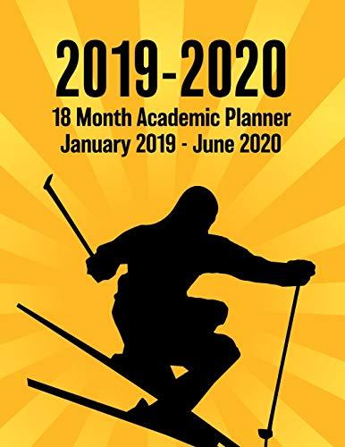 2019 - 2020 - 18 Month Academic Planner - January 2019 - June 2020: Snow Skiing Sunburst Series - Organizer And Calendar Notebook For Full School Year (Holidays Included) Sunburst Ski