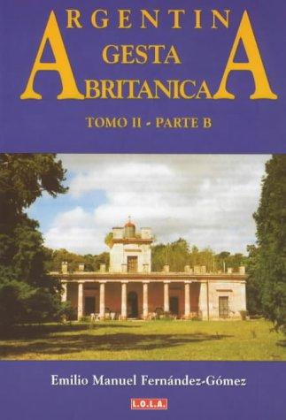 Argentina: Section B Vol 2: Gesta Britanica