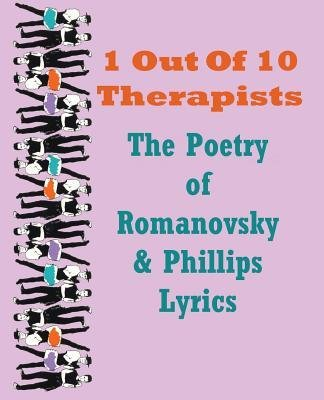 [(1 Out of 10 Therapists: The Poetry of Romanovsky & Phillips Lyrics)] [Author: Ron Romanovsky] published on (February, 2012)