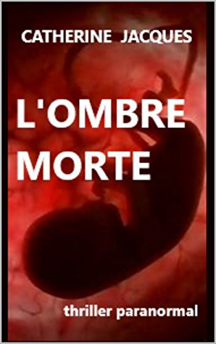 L'OMBRE MORTE: Thriller paranormal