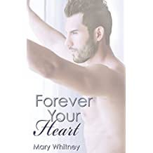 Forever Your Heart (The Heart Series) by Mary Whitney (2014-04-07)