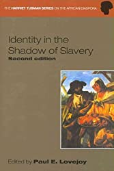 [IDENTITY IN THE SHADOW OF SLAVERY (HARRIET TUBMAN SERIES ON THE AFRICAN DIASPORA) ]by(Lovejoy, Paul E )[Paperback]