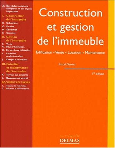 Construction et gestion de l'immeuble : Edification - Vente - Location - Maintenance par Pascal Gareau