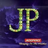 Songtexte von Jackopierce - Bringing On the Weather