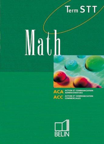 Math, terminale STT. Action et communication commerciales et administratives, Livre de l'élève