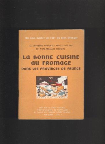 La bonne cuisine au fromage dans les provinces de France