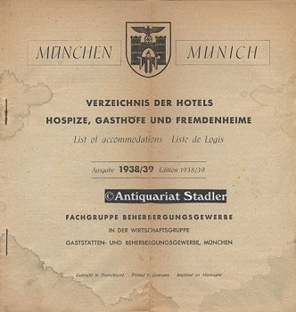 München Munich. Verzeichnis der Hotels, Hospize, Gasthöfe und Fremdenheime. Ausgabe 1938/39.