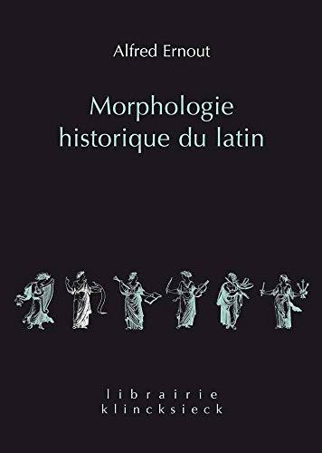 Morphologie historique du latin par Alfred Ernout