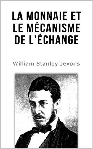 La Monnaie et le mécanisme de l'échange