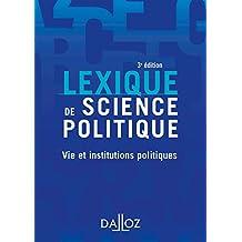 Lexique de science politique. Vie et institutions politiques (Lexiques)