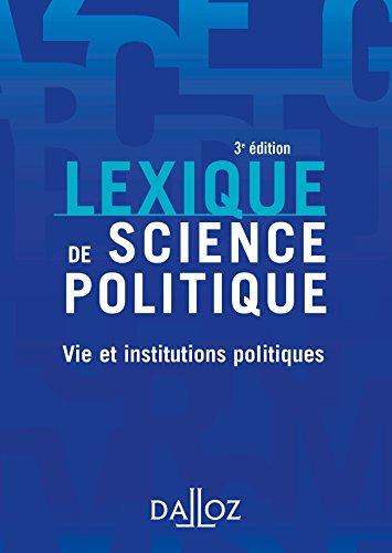 Lexique de science politique. Vie et institutions politiques - 3e éd.