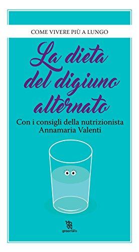 La dieta del digiuno alternato (Leggereditore)