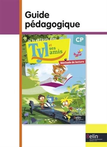Je lis et j'écris avec Tyl et ses amis - CP : Livre du professeur