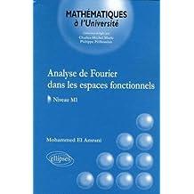 Analyse de Fourier dans les espaces fonctionnels, niveau M1