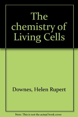The Chemistry of Living Cells