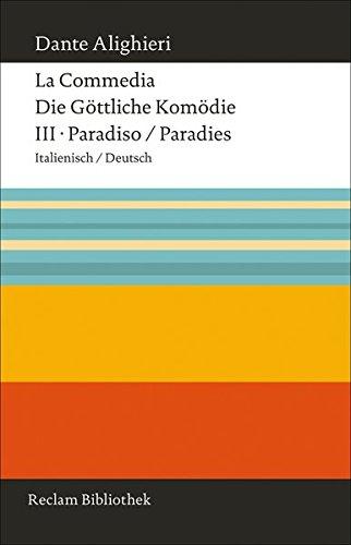 La Commedia / Die Göttliche Komödie: III. Paradiso / Paradies. Italienisch/Deutsch (Reclam Bibliothek)