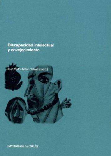 Discapacidad intelectual y envejecimiento por José Carlos Millán Calenti