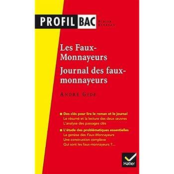 Profil - Gide, Les Faux-monnayeurs, Le Journal des faux-monnayeurs: analyse des deux oeuvres (programme de littérature Tle L bac 2017-2018)