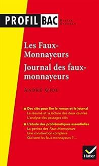 Profil - Gide, Les Faux-monnayeurs, Le Journal des faux-monnayeurs: analyse des deux oeuvres par André Gide