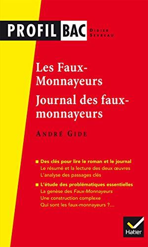 Profil - Gide : Les Faux-monnayeurs, Le Journal des faux-monnayeurs: analyse des deux oeuvres (programme de littrature Tle L bac 2017-2018)