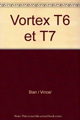 Vortex T6 et T7