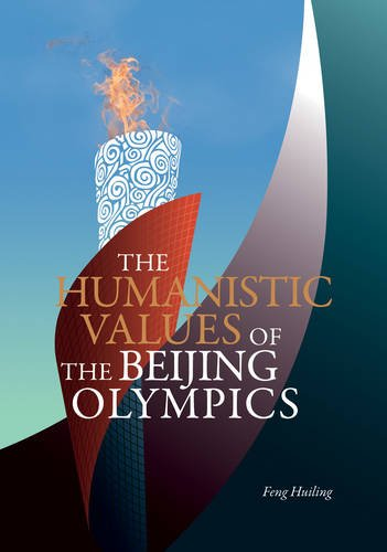 The Humanistic Values of the Beijing Olympics por Hui Ling Feng