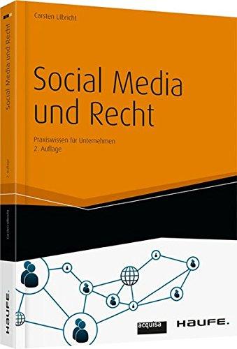 Social Media und Recht: Praxiswissen für Unternehmen (Haufe Fachbuch)