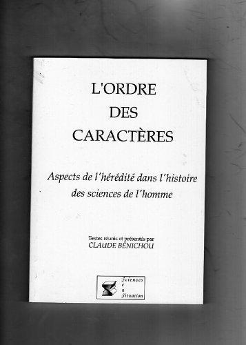 L'ordre des caractères : Aspects de l'hérédité dans l'histoire des sciences de l'homme