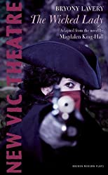 The Wicked Lady (Oberon Modern Plays)