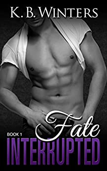 Fate Interrupted Book 1 by [Winters, KB]