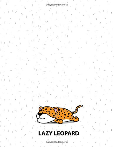 Lazy leopard: Lazy leopard on white cover and Dot Graph Line Sketch pages, Extra large (8.5 x 11) inches, 110 pages, White paper, Sketch, Draw and Paint (Lazy leopard on white notebook) (Leopard Lazy)