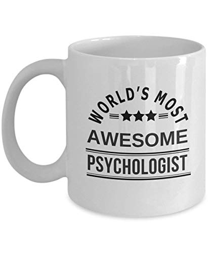 Funny Psychologist Coffee Mug Gift - World's Most Awesome - Best Mug Gift for Psychologist