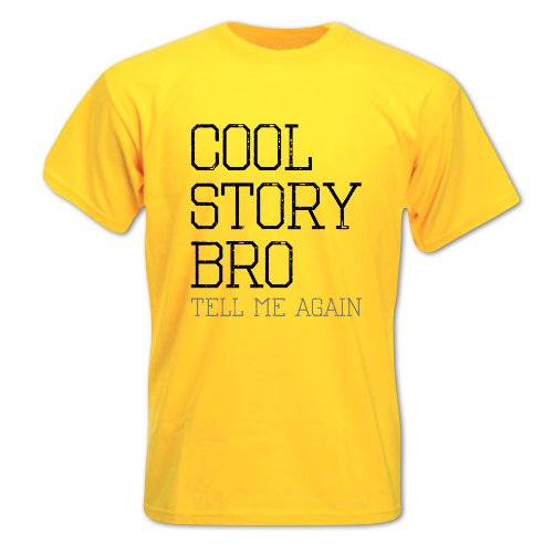 Herren Cool Story Bro Tell Me Again T-Shirt Gelb
